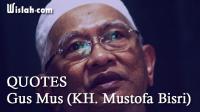 Quotes Gus Mus (KH. Mustofa Bisri) : Kumpulan Kata Bijak dari Pemikiran Seorang Ulama