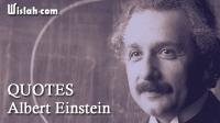 Quotes Albert Einstein : Kumpulan Kata Bijak dari Seorang Ilmuwan / Ahli Fisika