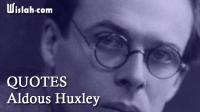 Quotes Aldous Huxley : Kumpulan Kata Bijak dari Seorang Penulis dan Filsuf