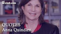 Quotes Anna Quindlen : Kumpulan Kata Bijak dari Seorang Penulis