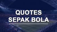 Quotes Sepak Bola