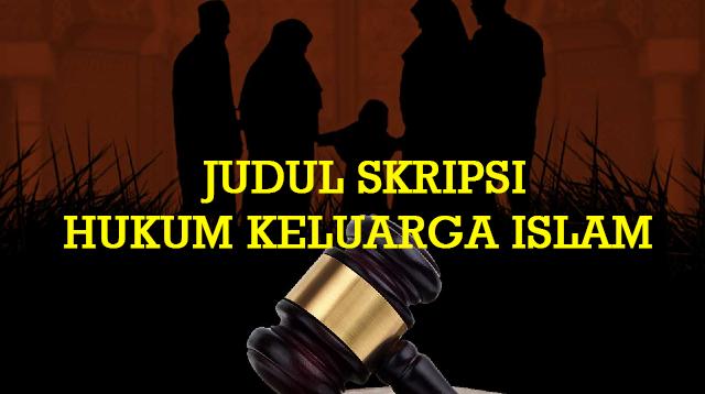 Judul Skripsi Hukum Keluarga Islam