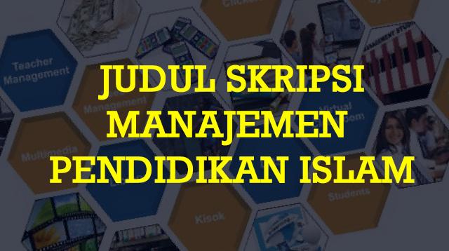 Judul Skripsi Manajemen Pendidikan Islam (Kualitatif & Kuantitatif)