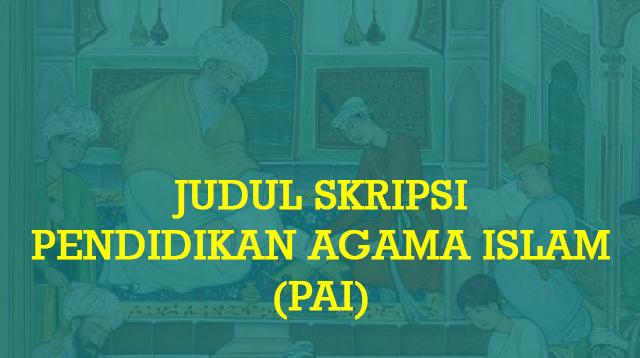 Judul Skripsi Pendidikan Agama Islam (Kualitatif & Kuantitatif)