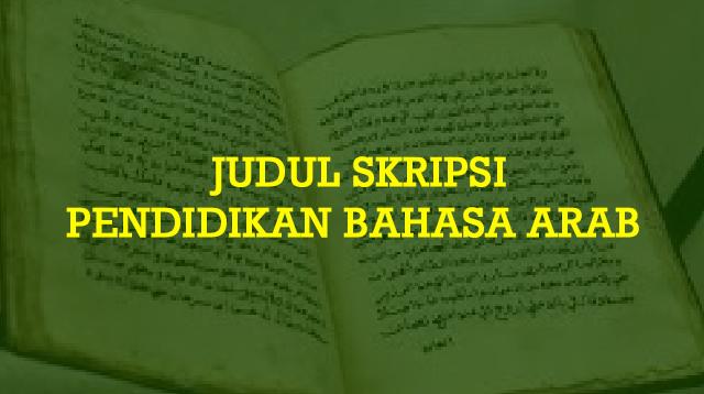 Judul Skripsi Pendidikan Bahasa Arab (Kualitatif & Kuantitatif)