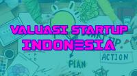 Valuasi Startup Indonesia