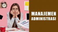 Pengertian Manajemen Administrasi Adalah