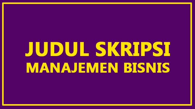 judul skripsi Manajemen Bisnis
